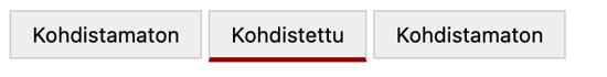"""kolme painiketta, joista keskimmäisessä on teksti """"kohdistettu"""" ja kolmen pikselin punainen alareunus."""