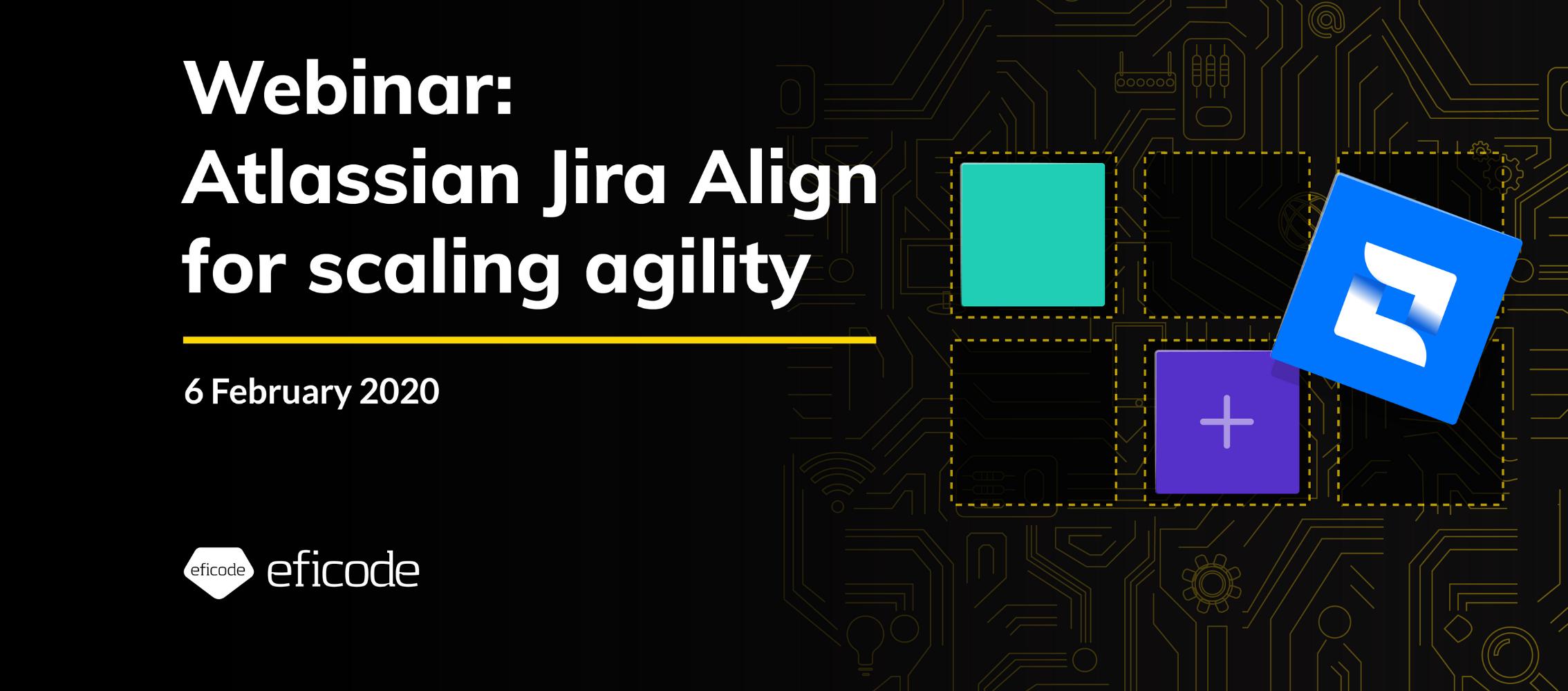 Webinar: Atlassian Jira Align for scaling agility